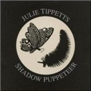 Shadow Pupeteer - CD Audio di Julie Tippett