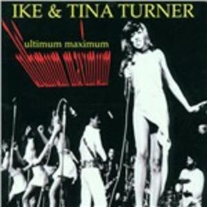 Ultimum Maximum - CD Audio di Tina Turner,Ike Turner