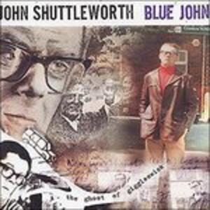 Blue John - CD Audio di John Shuttleworth