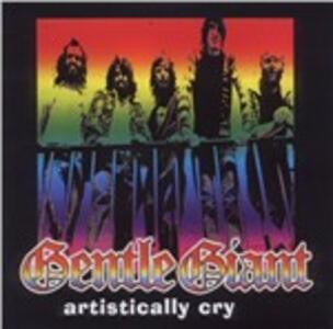 Artisctically Cryme - CD Audio di Gentle Giant