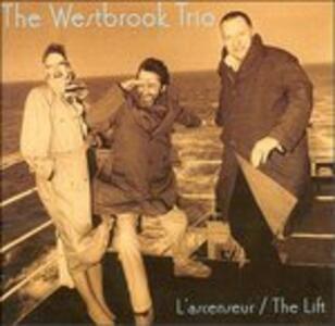 L'ascenseur - the Lift - CD Audio di Westbrook Trio