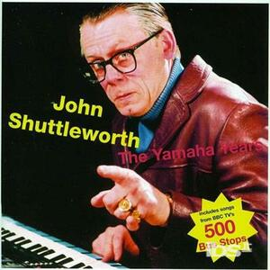 Yamaha Years - CD Audio di John Shuttleworth