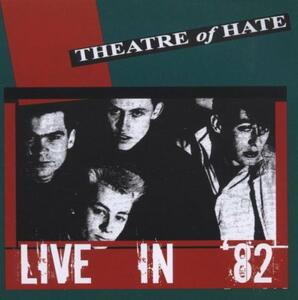 Live in '82 - CD Audio di Theatre of Hate
