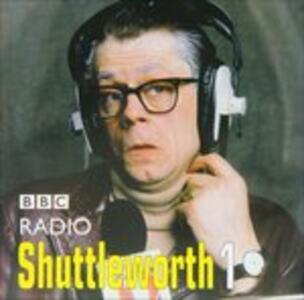 Radio Shuttleworth 1 - CD Audio di John Shuttleworth