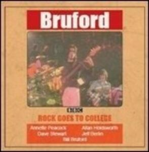 Rock Goes to College - CD Audio di Bill Bruford