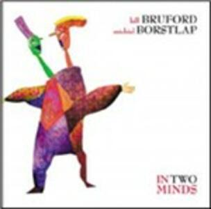 In Two Minds - CD Audio di Michael Borstlap,Bill Bruford