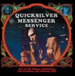 Live at the Filmore Auditorium. San Francisco 4th February 1967 - CD Audio di Quicksilver Messenger Service