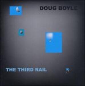 Third Rail - CD Audio di Doug Boyle
