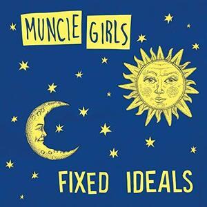 Fixed Ideals - CD Audio di Muncie Girls