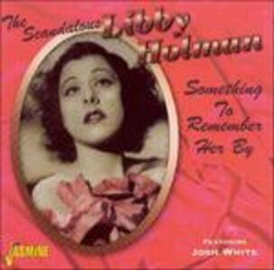 Something to Remember Her by - CD Audio di Libby Holman
