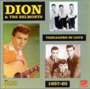 Teenagers in Love... - CD Audio di Dion,Belmonts