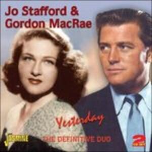 Yesterday. The Definitive Duo - CD Audio di Jo Stafford,Gordon MacRae