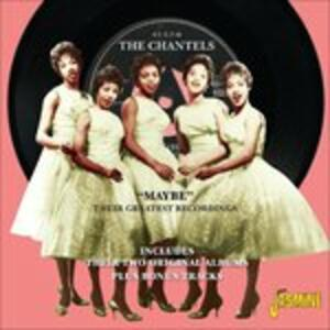 Maybe. Their Greatest Recordings - CD Audio di Chantels