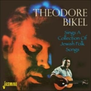 Sings a Collection of Jewish Folk Songs - CD Audio di Theodore Bikel