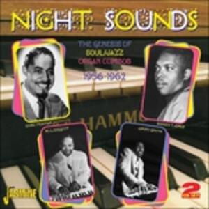 Night Sounds. The Genesis of the Jazz, Soul Organ Combos 1956-1962 - CD Audio