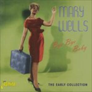 Bye Bye Baby - CD Audio di Mary Wells