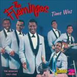 Time Was - CD Audio di Flamingos