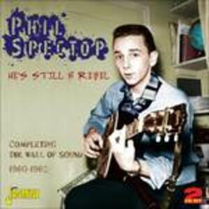 He's Still a Rebel - CD Audio di Phil Spector