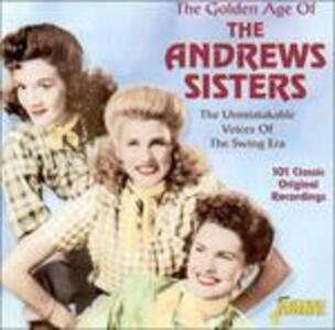 Golden Age of the Andrews Sisters - CD Audio di Andrews Sisters