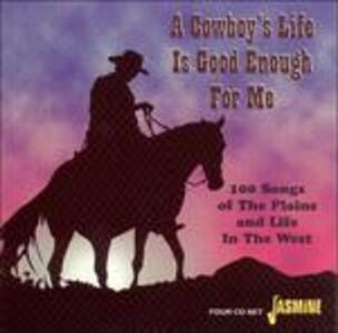 A Cowboy's Life Is Good Enough - CD Audio