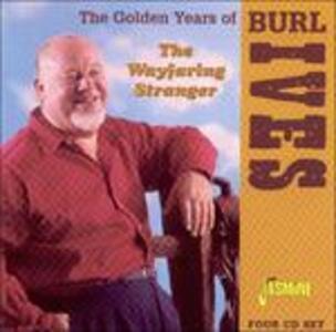 Golden Years of the Wayfaring Stranger - CD Audio di Burl Ives