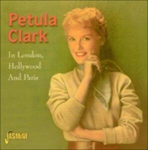 In London, Hollywood & Paris - CD Audio di Petula Clark