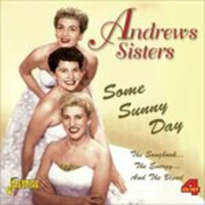 Some Sunny Day - CD Audio di Andrews Sisters