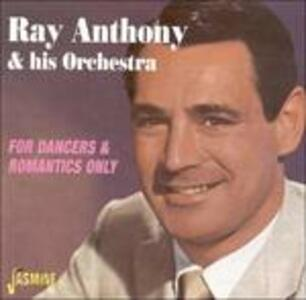 For Dancers & Romantics Only - CD Audio di Ray Anthony