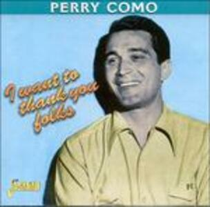 I Want to Thank You Folks - CD Audio di Perry Como