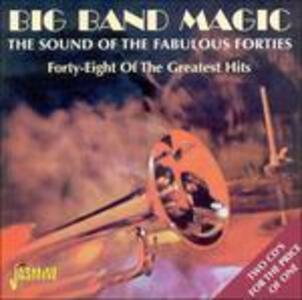 Big Band Magic. The Sound of the Fabulous Forties - CD Audio