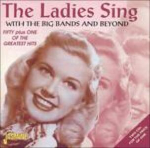 The Ladies Sing with the Big Bands and Beyond - CD Audio