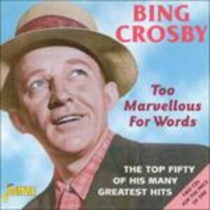 Too Marvellous for Words - CD Audio di Bing Crosby