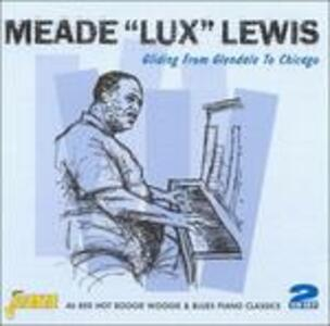 Gliding from Glendale to Chicago - CD Audio di Meade Lux Lewis