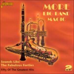 More Big Band Magic. Sounds Like the Fabulous Forties - CD Audio