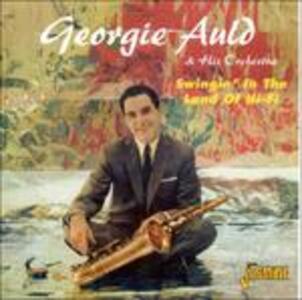 Swingin' in the Land of Hi-Fi - CD Audio di Georgie Auld