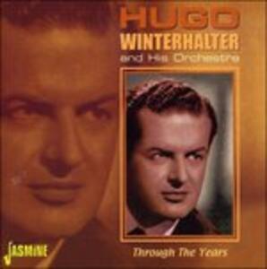 Through The Years - CD Audio di Hugo Winterhalter