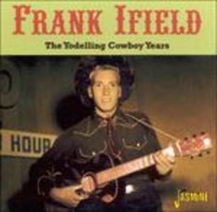 Yodelling Cowboy Years - CD Audio di Frank Ifield