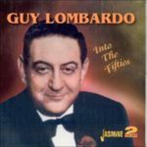 Into the Fifties - CD Audio di Guy Lombardo