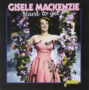 Hard to Get - CD Audio di Gisele MacKenzie