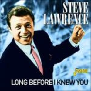 Long Before I Knew You - CD Audio di Steve Lawrence