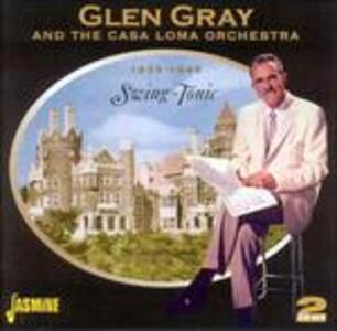 Swing Tonic 1939-1946 - CD Audio di Glen Gray