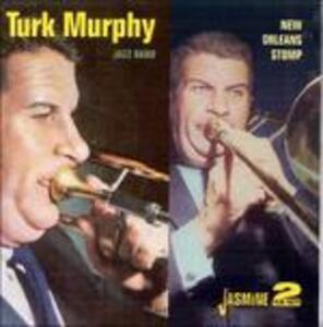 New Orleans Stomp - CD Audio di Turk Murphy