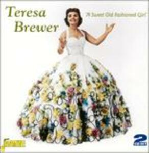 A Sweet Old Fashioned Girl - CD Audio di Teresa Brewer
