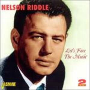 Let's Face the Music - CD Audio di Nelson Riddle