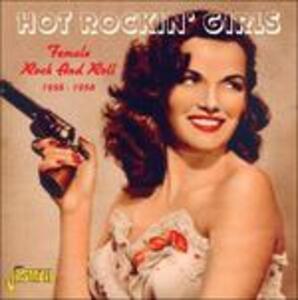 Hot Rockin' Girls. Female Rock and Roll 1956-1958 - CD Audio