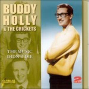 The Music Didn't Die - CD Audio di Buddy Holly,Crickets