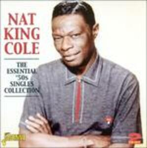 Essential 50s Singles Collection - CD Audio di Nat King Cole