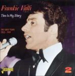 This Is My Story. The Early Years - CD Audio di Frankie Valli