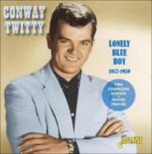 Lonely Blue Boy 1957-1959 - CD Audio di Conway Twitty