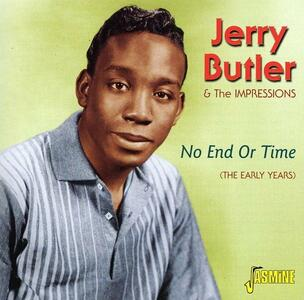 No End or Time. The Early Years - CD Audio di Jerry Butler,Impressions